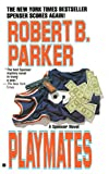 Parker, Robert B.: Playmates