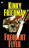 Friedman, Kinky: Frequent Flyer