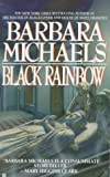 Michaels, Barbara: Black Rainbow