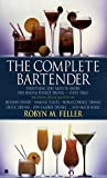 Feller, Robyn M.: The Complete Bartender
