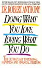 Doing what you love, loving what you do: the…