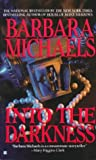 Michaels, Barbara: Into the Darkness