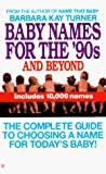 Turner, Barbara K.: Baby Names for the Nineties