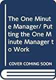 Blanchard, Kenneth H.: One Minute Manager/Putting the One Minute Manager to Work/Boxed Set