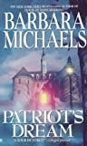 Michaels, Barbara: Patriot's Dream
