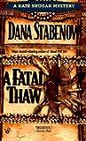 Stabenow, Dana: A Fatal Thaw (A Kate Shugak Mystery)