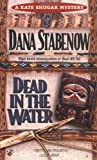 Stabenow, Dana: Dead in the Water (Kate Shugak Mystery)