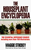 Stuckey, Maggie: The Houseplant Encyclopedia