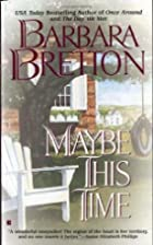 Maybe This Time by Barbara Bretton