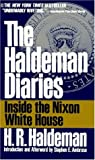 Haldeman, H. R.: The Haldeman Diaries: Inside the Nixon White House