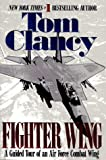 Clancy, Tom: Fighter Wing: A Guided Tour of an Air Force Combat Wing