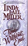 Miller, Linda Lael: Time Without End