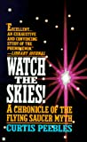 Peebles, Curtis: Watch the Skies! : A Chronicle of the Flying Saucer Myth
