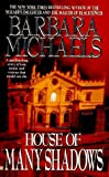 Michaels, Barbara: House of Many Shadows