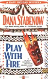 Stabenow, Dana: Play with Fire (Kate Shugak Mystery)