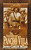 Blake, James Carlos: The Friends of Pancho Villa