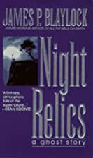 Night Relics by James P. Blaylock