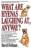 Feldman, David: What are Hyenas Laughing at, Anyway?