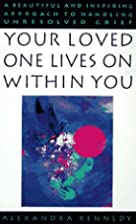 Your Loved One Lives on within You by…