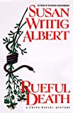 Albert, Susan Wittig: Rueful Death (China Bayles Mystery)