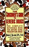 Sullivan, Donald: The Consumer&#39;s Guide to Generic Drugs