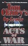 Clancy, Tom: Acts of War (Tom Clancy's Op-Center, Book 4)