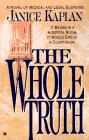 The Whole Truth by Janice Kaplan