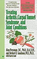Treating Arthritis, Carpel Tunnel Syndrome…