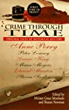 Monfredo, Miriam Grace: Crime through Time: New and Original Tales of Historical Mystery