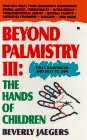Beyond Palmistry III : The Hands of Children…