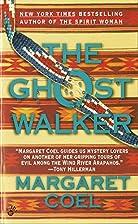 The Ghost Walker by Margaret Coel