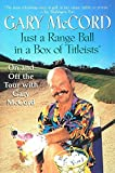 McCord, Gary: Just a Range Ball in a Box of Titleists: On and Off the Tour With Gary McCord
