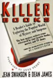 Swanson, Jean: Killer Books : A Reader's Guide to Exploring the Popular World of Mystery and Suspense