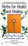 Keville, Kathi: Herbs for Health and Healing : A Drug Free Guide to Prevention and Cure