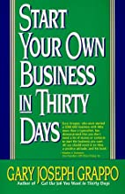 Start your own business in 30 days by Gary…