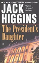 The Presidents Daughter by Jack Higgins