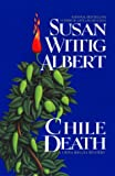 Albert, Susan Wittig: Chile Death (China Bayles Mysteries)