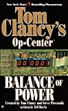 Clancy, Tom: Tom Clancy&#39;s Op-Center Balance of Power
