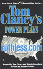 Ruthless.Com (Tom Clancy's Power Plays, Book…