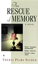The Rescue of Memory by Cheryl Pearl Sucher