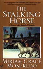 The Stalking Horse by Miriam Grace Monfredo