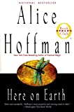 Hoffman, Alice: Here on Earth