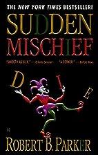 Sudden Mischief (Spenser) by Robert B.…