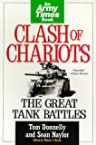 Donnelly, Tom: Clash of Chariots : The Great Tank Battles