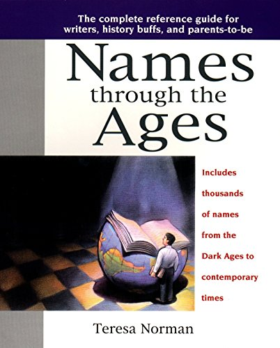 names-through-the-ages-the-complete-reference-guide-for-writers-history-buffs-and-parents-to-be