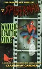 Wanted Dead Or Alive (Spider-Man) by Craig…