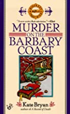 Murder on the Barbary Coast by Kate Bryan