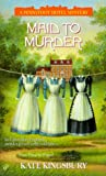Kingsbury, Kate: Maid to Murder (Pennyfoot Hotel Mystery Series, 12)