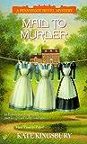 Kingsbury, Kate: Maid to Murder (Pennyfoot Hotel Mystery Series, 12)