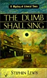 Lewis, Stephen: The Dumb Shall Sing : A Mystery of Colonial Times